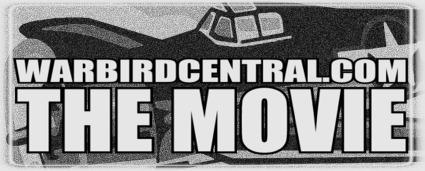 Warbird Central - The Movie